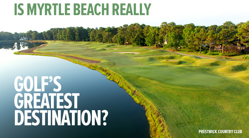 The Best Golf Destination - Myrtle Beach, South Carolina
